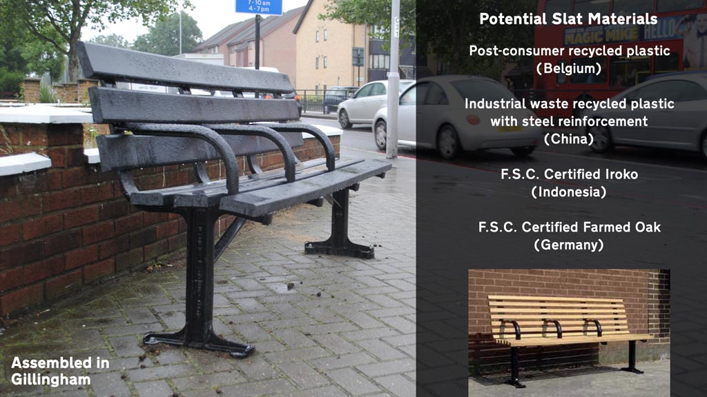 """Photo of the bench with the words Potential Slat Materials"""" Post-consumer recycled plastic (Belgium) Industrial waste recycled plastic with steel reinforcement (China) F.S.C. Certified Iroko (Indonesia) F.S.C. Certified Farmed Oak (Germany), Assembled in Gillingham. A smaller picture of the same bench with wooden slats is also visible."""