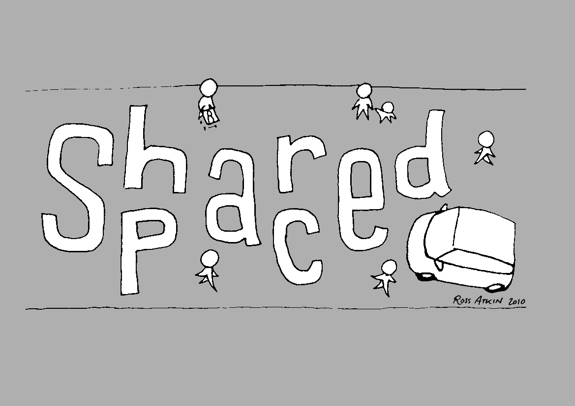 Drawing showing the words Shared and Space sharing the letters S, a and e and surrounded by pedestrians and a car.